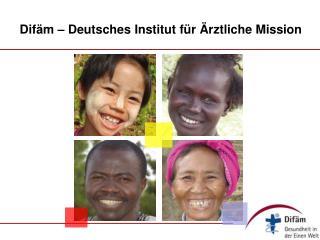 Dif m   Deutsches Institut f r  rztliche Mission