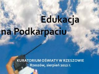 KURATORIUM OSWIATY W RZESZOWIE Rzesz w, sierpien 2012 r.