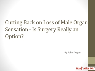 Cutting Back on Loss of Male Organ Sensation - Is Surgery Re