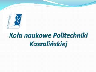 Kola naukowe Politechniki Koszalinskiej