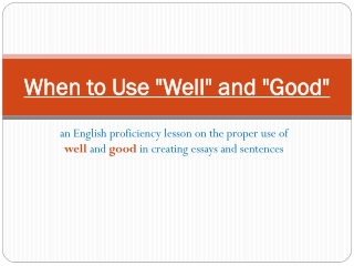 "English Proficiency Training - When to Use ""Good"" and ""Well"""
