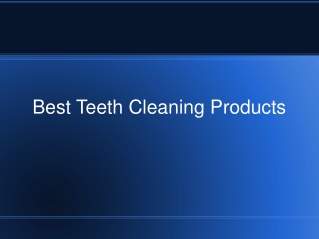 Best Teeth Cleaning Products
