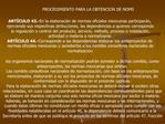 ART CULO 43.- En la elaboraci n de normas oficiales mexicanas participar n, ejerciendo sus respectivas atribuciones, las