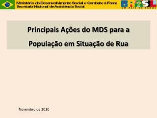 Principais A  es do MDS para a Popula  o em Situa  o de Rua