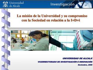 La misi n de la Universidad y su compromiso con la Sociedad en relaci n a la IDi