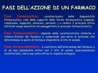 FASI DELL AZIONE DI UN FARMACO