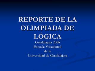 REPORTE DE LA OLIMPIADA DE L GICA