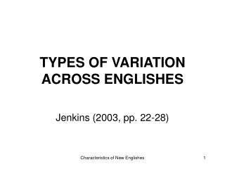 TYPES OF VARIATION ACROSS ENGLISHES