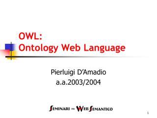 OWL:  Ontology Web Language