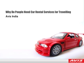 Why Do People Need Car Rental Services for Travelling
