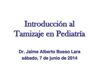 Introducci n al Tamizaje en Pediatr a