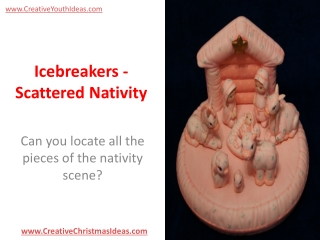 Icebreakers - Scattered Nativity