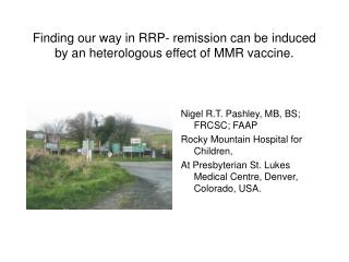 Finding our way in RRP- remission can be induced by an heterologous effect of MMR vaccine.