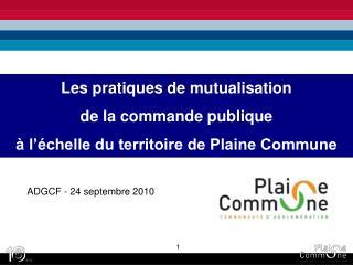 Les pratiques de mutualisation  de la commande publique    l  chelle du territoire de Plaine Commune