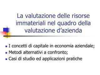 La valutazione delle risorse immateriali nel quadro della valutazione d azienda
