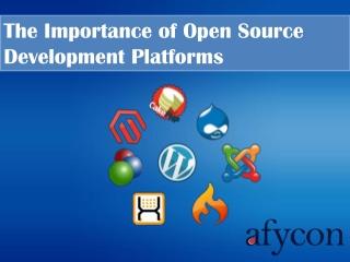 The Importance of Open Source Development Platforms