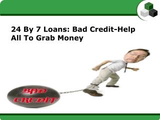 24 By 7 Loans