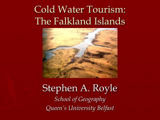Cold Water Tourism: The Falkland Islands