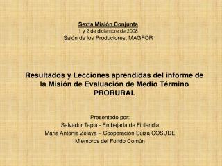 Resultados y Lecciones aprendidas del informe de la Misi n de Evaluaci n de Medio T rmino PRORURAL