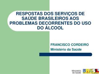 RESPOSTAS DOS SERVI OS DE SA DE BRASILEIROS AOS PROBLEMAS DECORRENTES DO USO DO  LCOOL