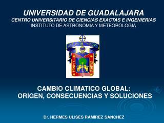 UNIVERSIDAD DE GUADALAJARA CENTRO UNIVERSITARIO DE CIENCIAS EXACTAS E INGENIERIAS INSTITUTO DE ASTRONOMIA Y METEOROLOGIA