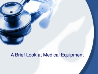 A Brief Look at Medical Equipment
