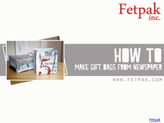 How to make Gift bags from news paper | Fetpak Inc