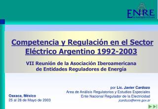Competencia y Regulaci n en el Sector El ctrico Argentino 1992-2003  VII Reuni n de la Asociaci n Iberoamericana de Enti