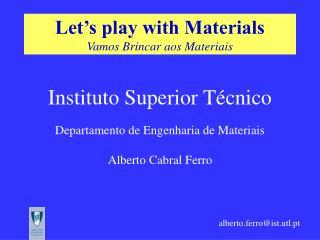 Let s play with Materials Vamos Brincar aos Materiais