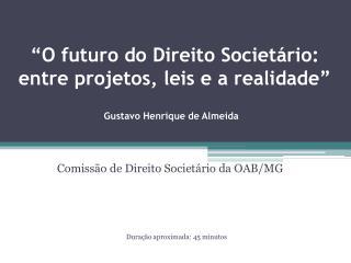 O futuro do Direito Societ rio: entre projetos, leis e a realidade