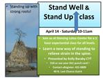 Stand Well  Stand Up  class  April 14 - Saturday 10-11am