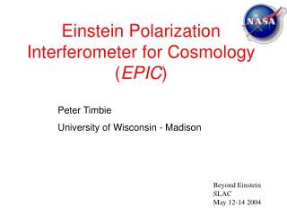 Einstein Polarization Interferometer for Cosmology EPIC