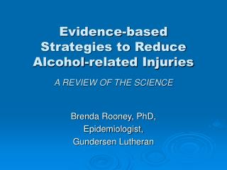 Evidence-based  Strategies to Reduce Alcohol-related Injuries  A REVIEW OF THE SCIENCE
