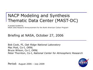 NACP Modeling and Synthesis Thematic Data Center MAST-DC  A project funded by  NASA 2005 Research Announcement for the N
