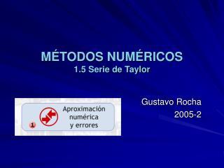 M TODOS NUM RICOS 1.5 Serie de Taylor