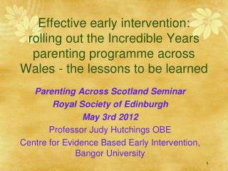 Effective early intervention: rolling out the Incredible Years parenting programme across Wales - the lessons to be lear