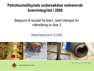 Petroleumstilsynets unders kelse vedr rende br nnintegritet i 2006