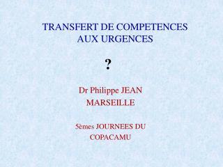 TRANSFERT DE COMPETENCES AUX URGENCES