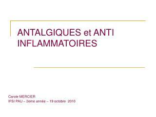 ANTALGIQUES et ANTI INFLAMMATOIRES