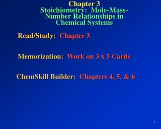 Chapter 3 Stoichiometry:  Mole-Mass- Number Relationships in Chemical Systems