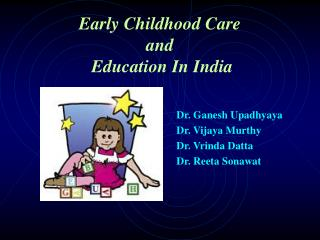 Early Childhood Care and  Education In India