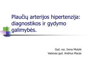 Plauciu arterijos hipertenzija: diagnostikos ir gydymo galimybes.