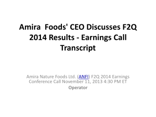 Amira Nature Foods' CEO Discusses F2Q 2014 Results - Earning