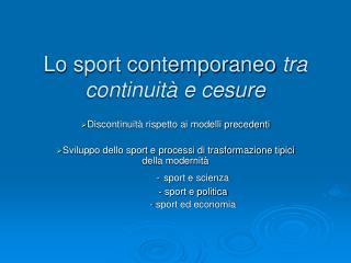Lo sport contemporaneo tra continuit  e cesure