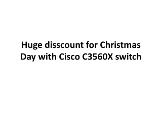 Huge disscount for Christmas Day with Cisco C3560X switch