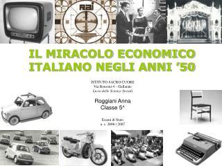 IL MIRACOLO ECONOMICO ITALIANO NEGLI ANNI  50