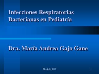 Infecciones Respiratorias Bacterianas en Pediatr a    Dra. Mar a Andrea Gajo Gane