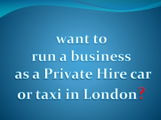 Licensing for taxi or private hire car
