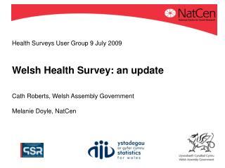 Health Surveys User Group 9 July 2009
