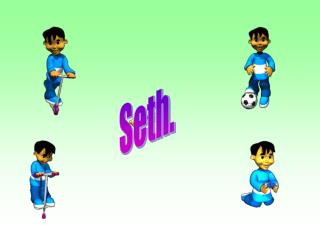 Seth.